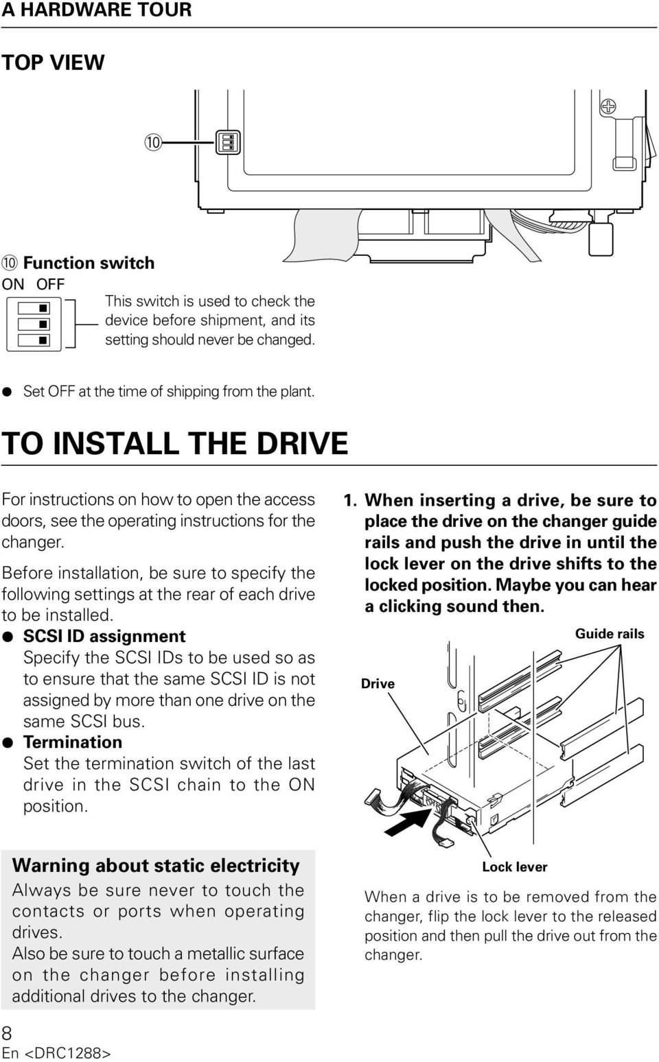 Before installation, be sure to specify the following settings at the rear of each drive to be installed.