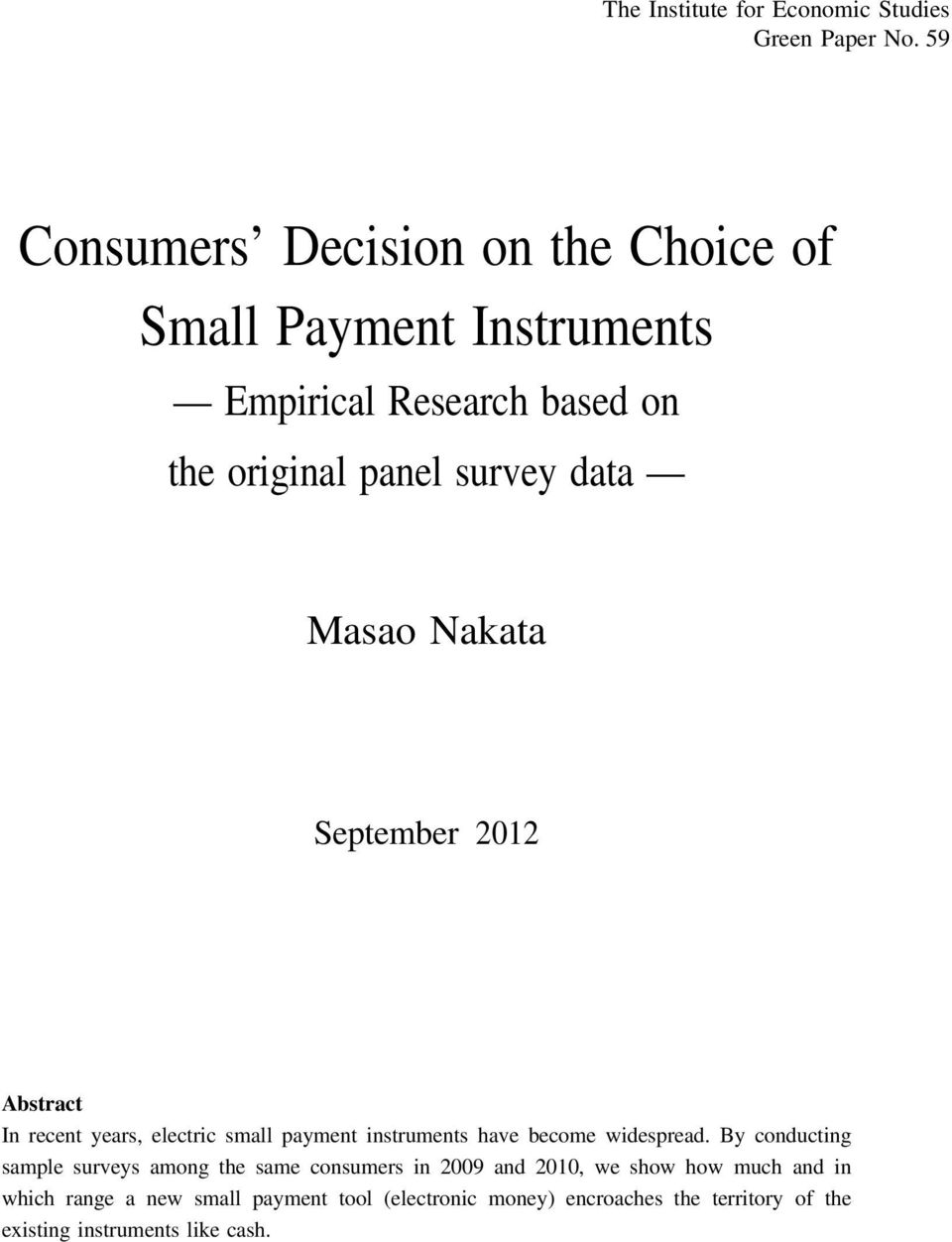 Masao Nakata September 2012 Abstract In recent years, electric small payment instruments have become widespread.