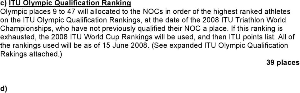 All of the rankings used will be as of 15 June 2008. (See expanded ITU Olympic Qualification Rakings attached.