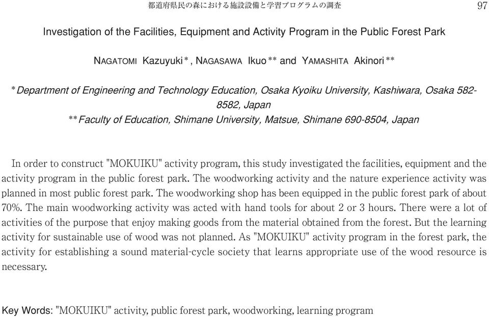 "to construct ""MOKUIKU"" activity program, this study investigated the facilities, equipment and the activity program in the public forest park."