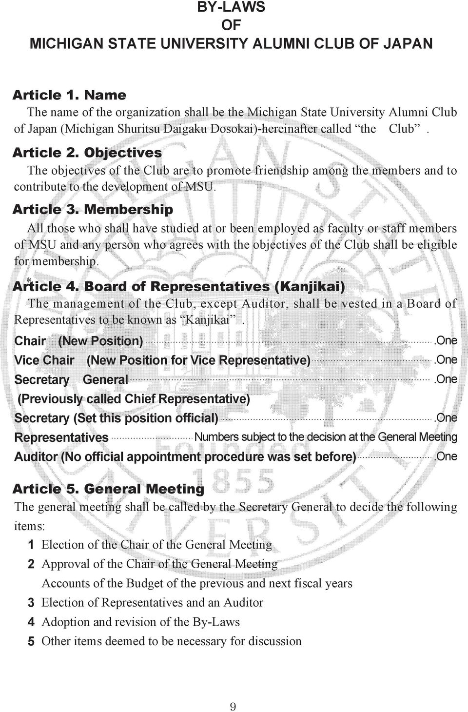 Objectives The objectives of the Club are to promote friendship among the members and to contribute to the development of MSU. Article 3.