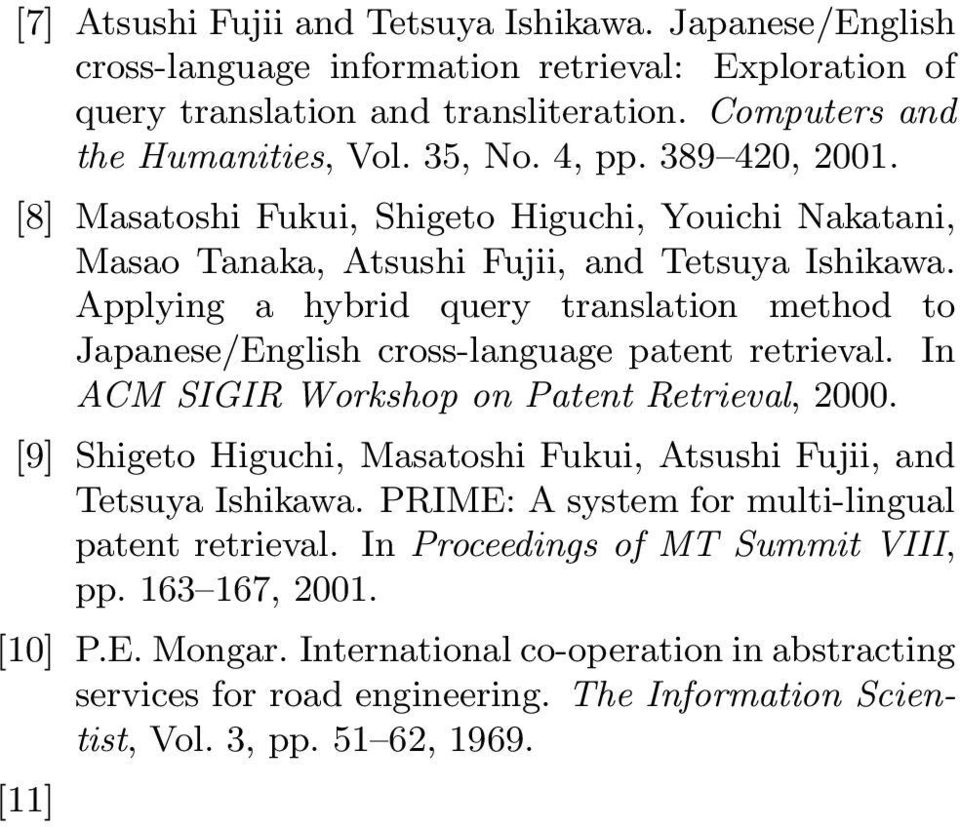 Applying a hybrid query translation method to Japanese/English cross-language patent retrieval. In ACM SIGIR Workshop on Patent Retrieval, 2000.