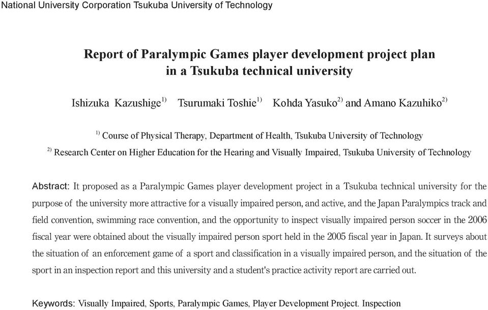 Impaired, Tsukuba University of Technology Abstract: It proposed as a Paralympic Games player development project in a Tsukuba technical university for the purpose of the university more attractive
