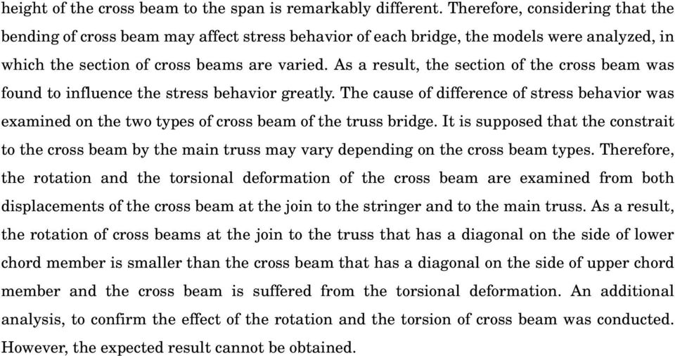 As a result, the section of the cross beam was found to influence the stress behavior greatly.