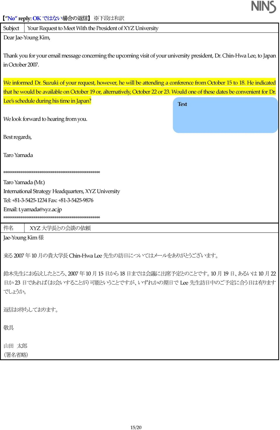 He indicated that he would be available on October 19 or, alternatively, October 22 or 23. Would one of these dates be convenient for Dr. Lee s schedule during his time in Japan?