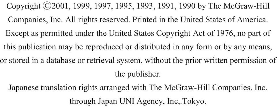 Except as permitted under the United States Copyright Act of 1976, no part of this publication may be reproduced or distributed