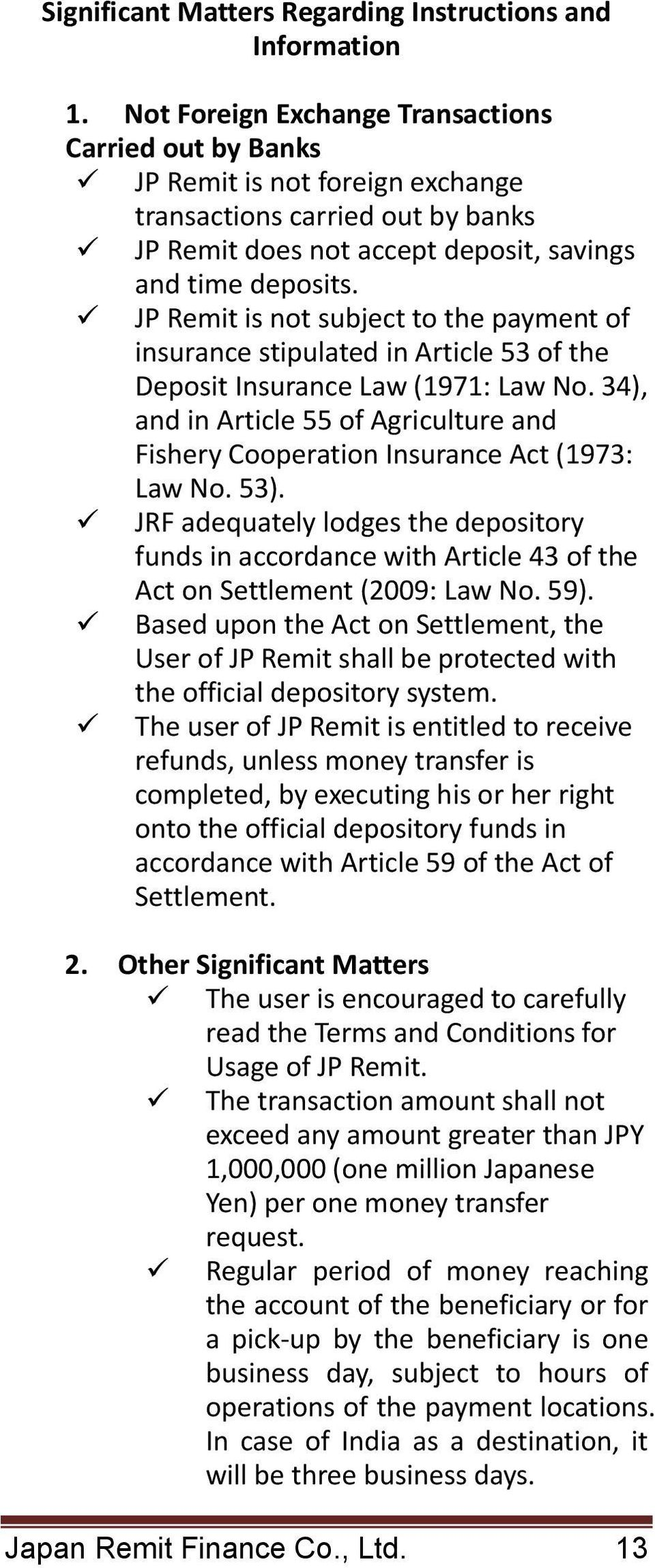 JP Remit is not subject to the payment of insurance stipulated in Article 53 of the Deposit Insurance Law (1971: Law No.
