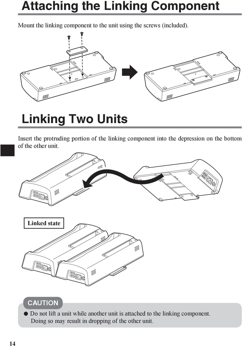 Linking Two Units Insert the protruding portion of the linking component into the depression
