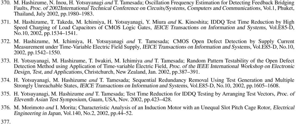 Yotsuyanagi, Y. Miura and K. Kinoshita; IDDQ Test Time Reduction by High Speed Charging of Load Capacitors of CMOS Logic Gates, IEICE Transactions on Information and Systems, Vol.E85-D, No.