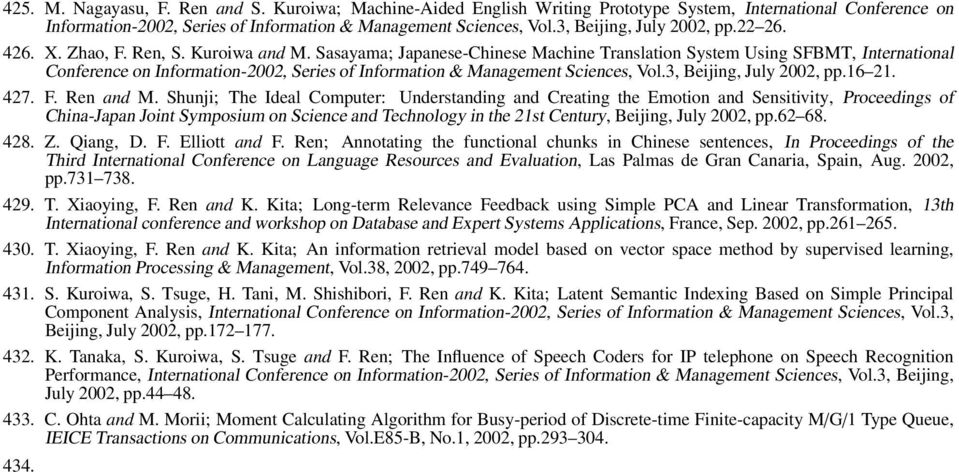 Sasayama; Japanese-Chinese Machine Translation System Using SFBMT, International Conference on Information-2002, Series of Information & Management Sciences, Vol.3, Beijing, July 2002, pp.16 21. 427.