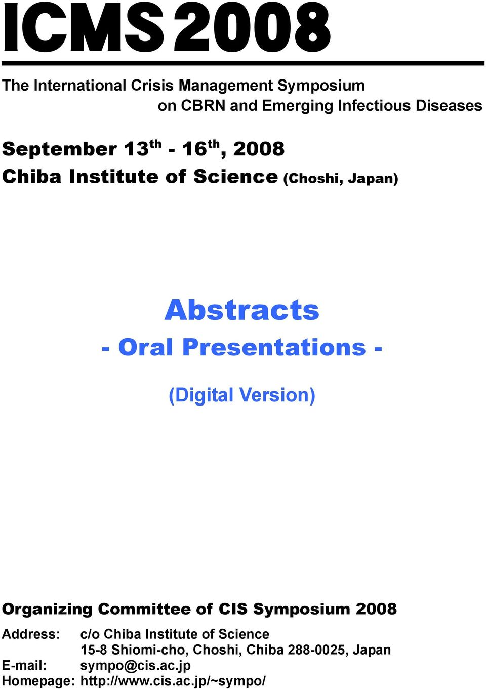 - (Digital Version) Organizing Committee of CIS Symposium 2008 Address: c/o Chiba Institute of Science