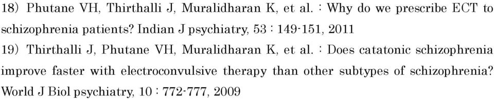 Indian J psychiatry, 53 : 149-151, 2011 19)Thirthalli J, Phutane VH, Muralidharan K, et