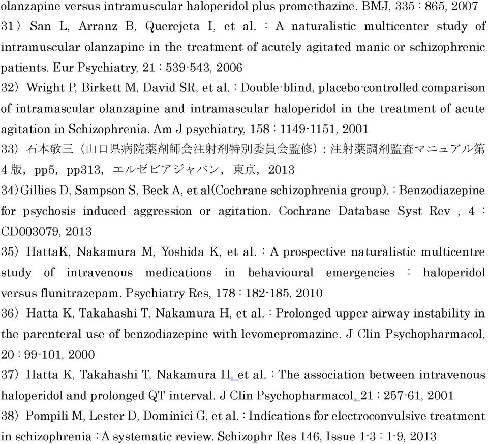 Eur Psychiatry, 21 : 539-543, 2006 32)Wright P, Birkett M, David SR, et al.