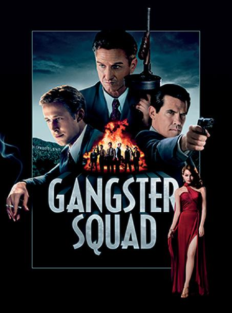MOVIES HOLLYWOOD MOVIES GANGSTER SQUAD Genre: Drama Runtime: 113 minutes Rating: R Director: Ruben Fleischer Cast:
