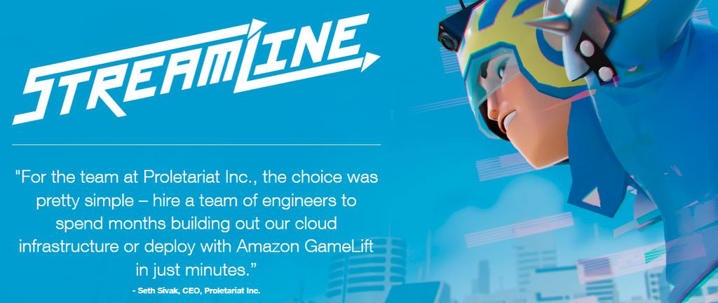 Case Study:Proletariat Inc.,(StreamLine) クライアント :Unreal Engine Amazon GameLift Server SDK for C++ を利 サーバ :Node.