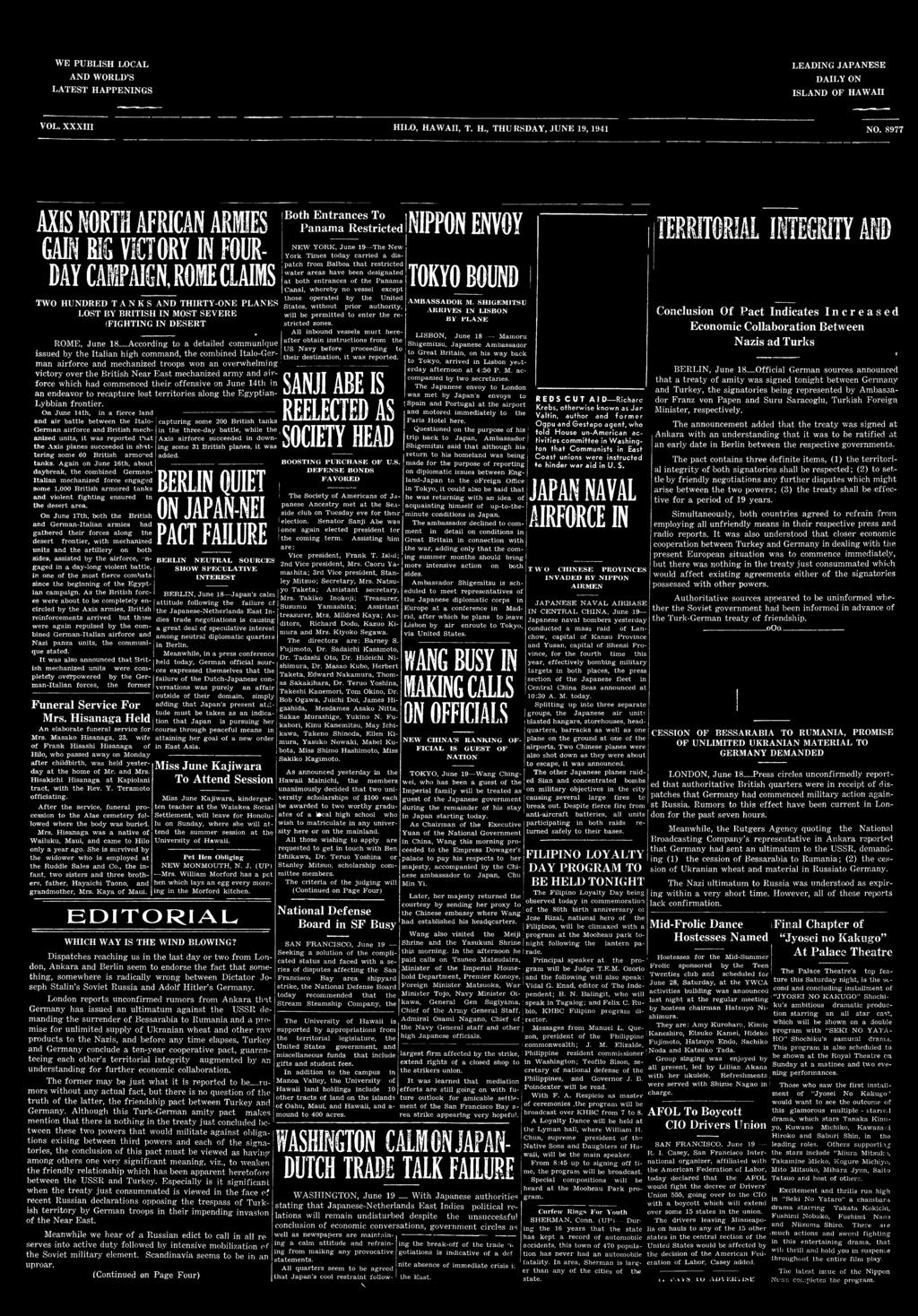 WE PUBLISH LOCAL AND WORLD S LATEST HAPPENINGS LEADING JAPANESE DAILY ON ISLAND OF HAWAII VOL. XXXIII HILO, HAWAII, T. H., THURSDAY, JUNE 19,1941 NO.